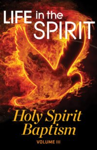 Life In The Spirit | Holy Spirit Baptism
