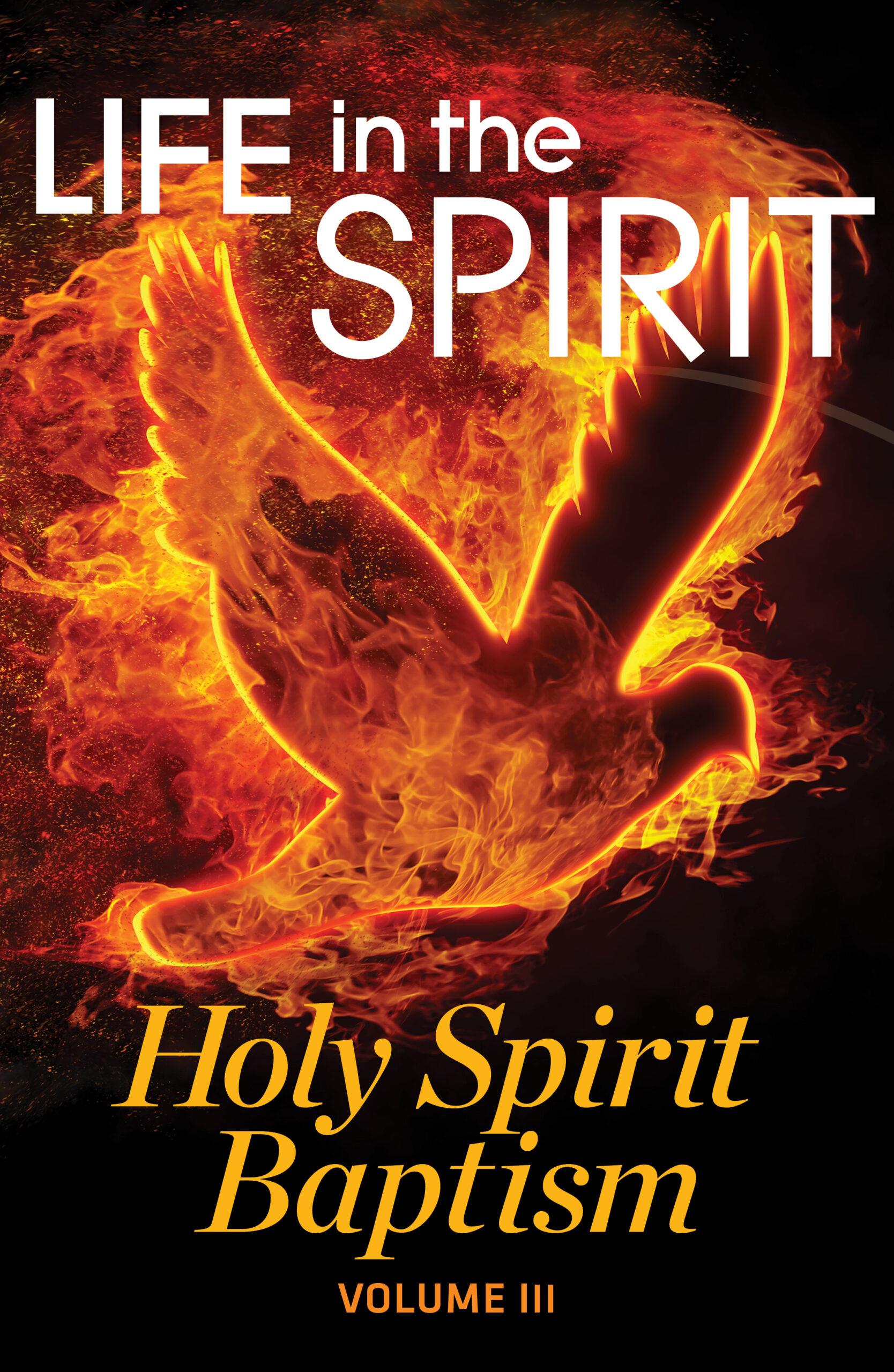 Life In The Spirit | Holy Spirit Baptism